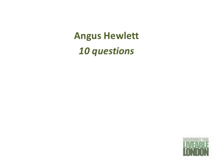 Angus Hewlett 10 questions