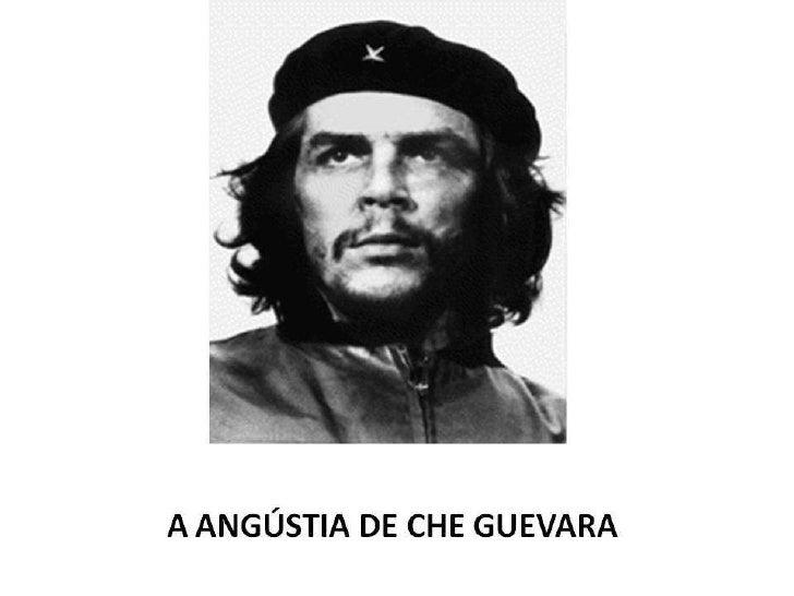 Angustia de Che Guevara