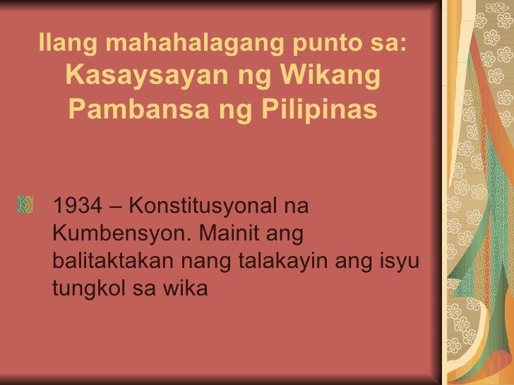 ipagmalaki ang wikang pilipino Mahalagang maintindihan ang kasaysayan ng wikang pambansa â kung paano ito nagsimula bilang tagalog (kung saan umalma ang mga bisaya), naging pilipino, at ngayon nga ay filipino na.