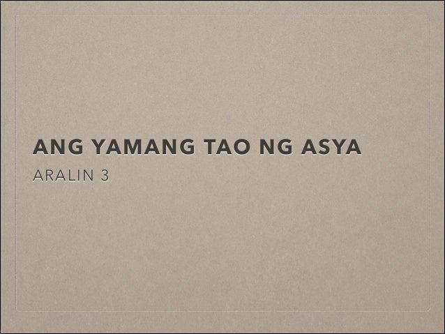 ANG YAMANG TAO NG ASYA ARALIN 3