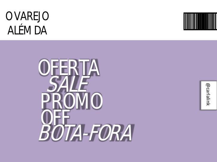 O VAREJOALÉM DA          AA                 AA                 AA                  A                  A     OFERTA       S...