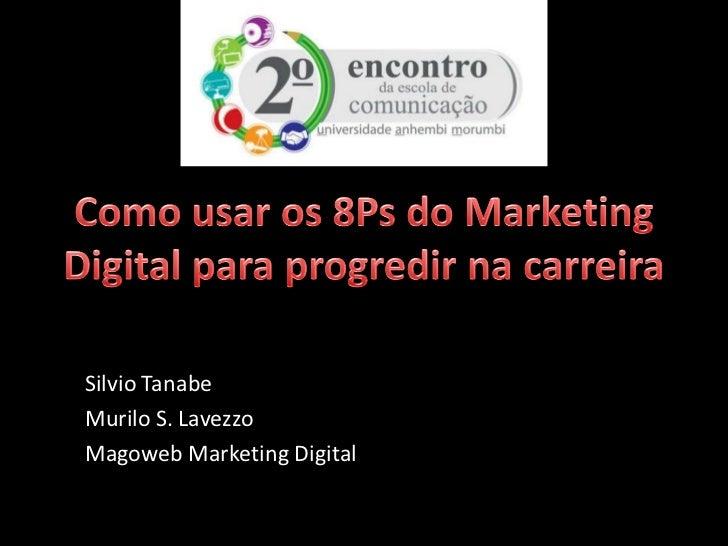 Silvio TanabeMurilo S. LavezzoMagoweb Marketing Digital