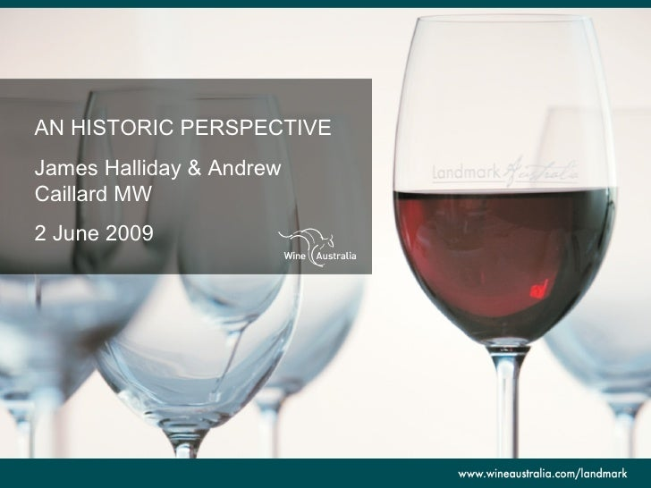 AN HISTORIC PERSPECTIVE James Halliday & Andrew Caillard MW 2 June 2009