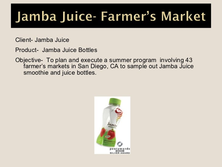 jamba juice marketing plan Graduate school project, marketing plan for jamba juice honored at showcase.