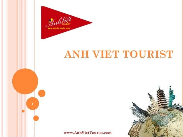 ANH VIET TOURIST  1  www.AnhVietTourist.com