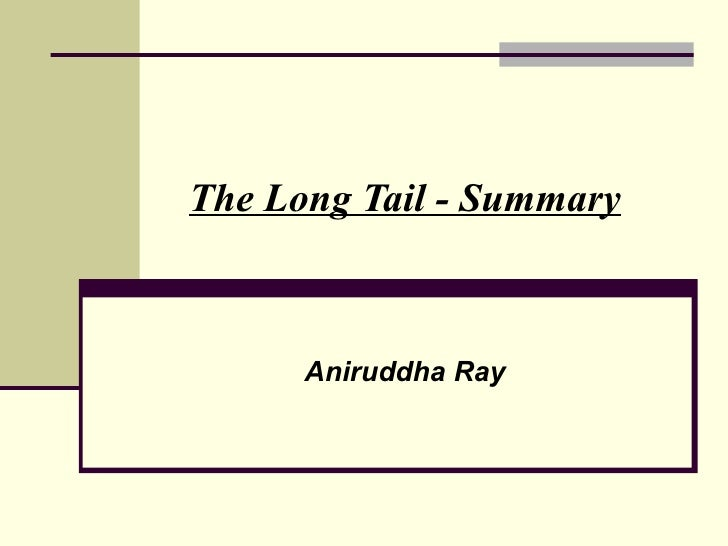 The Long Tail - Summary Aniruddha Ray