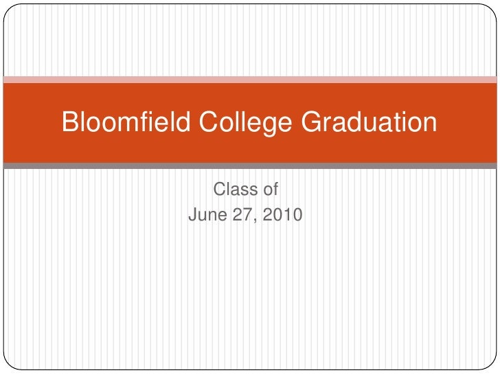 Class of <br />June 27, 2010<br />Bloomfield College Graduation <br />