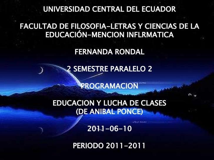 UNIVERSIDAD CENTRAL DEL ECUADOR<br />FACULTAD DE FILOSOFIA-LETRAS Y CIENCIAS DE LA EDUCACIÓN-MENCION INFLRMATICA<br />FERN...