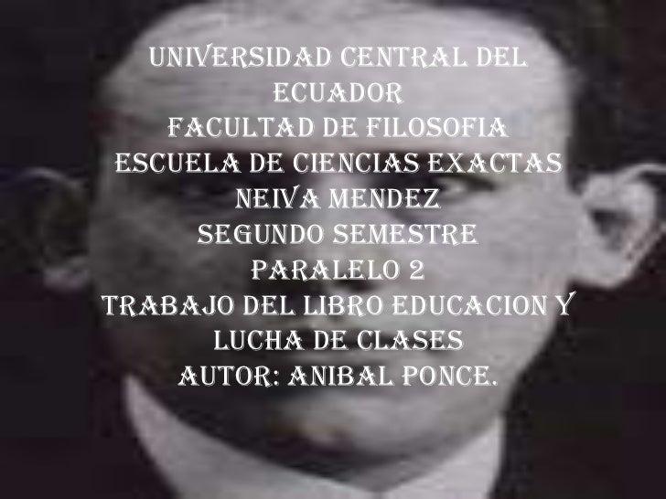 UNIVERSIDAD CENTRAL DEL ECUADOR<br />FACULTAD DE FILOSOFIA<br />ESCUELA DE CIENCIAS EXACTAS<br />NEIVA MENDEZ<br />SEGUNDO...