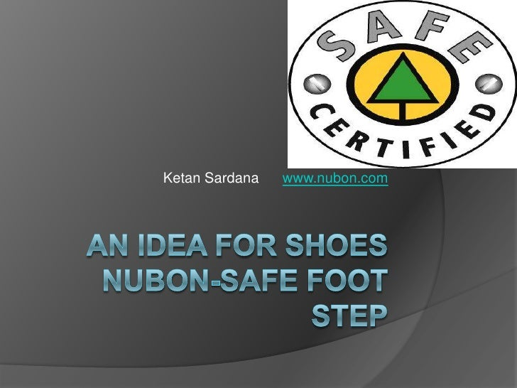 An idea for ShoesNuBON-Safe FOOT STEP<br />KetanSardanawww.nubon.com<br />