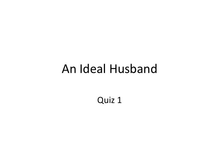 An Ideal Husband     Quiz 1