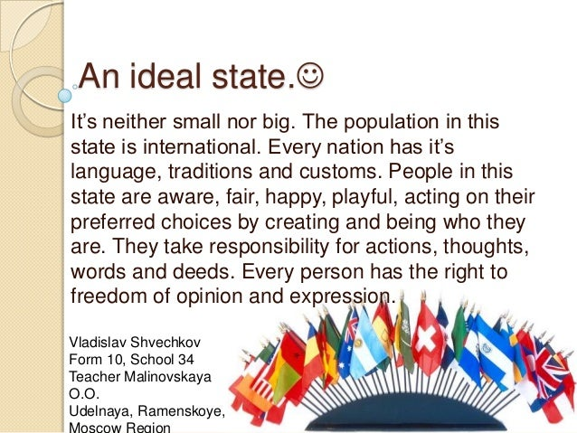 plato ideal state Free essay: in the republic by plato, plato constructed an ideal city where philosophers would rule governed by an aristocratic form of government, it took.
