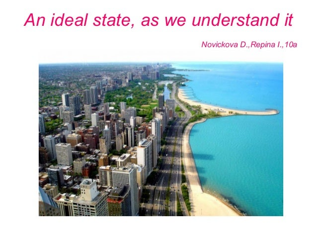 An ideal state, as we understand itNovickova D.,Repina I.,10a