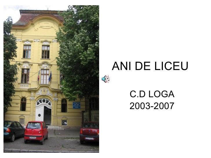 ANI DE LICEU C.D LOGA 2003-2007
