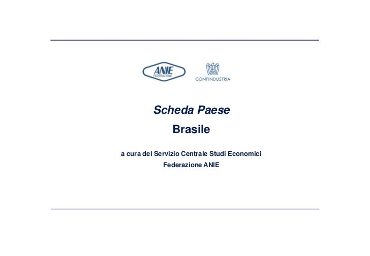 Scheda Paese                Brasilea cura del Servizio Centrale Studi Economici             Federazione ANIE