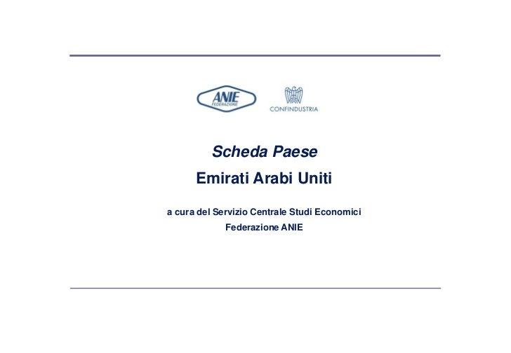 Scheda Paese      Emirati Arabi Unitia cura del Servizio Centrale Studi Economici             Federazione ANIE