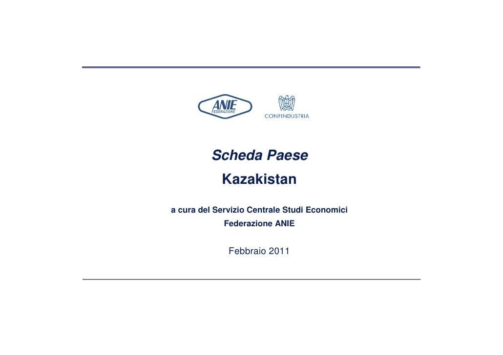 Scheda Paese            Kazakistana cura del Servizio Centrale Studi Economici             Federazione ANIE              F...