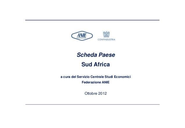 Ottobre 2012 Scheda Paese Sud Africa a cura del Servizio Centrale Studi Economici Federazione ANIE