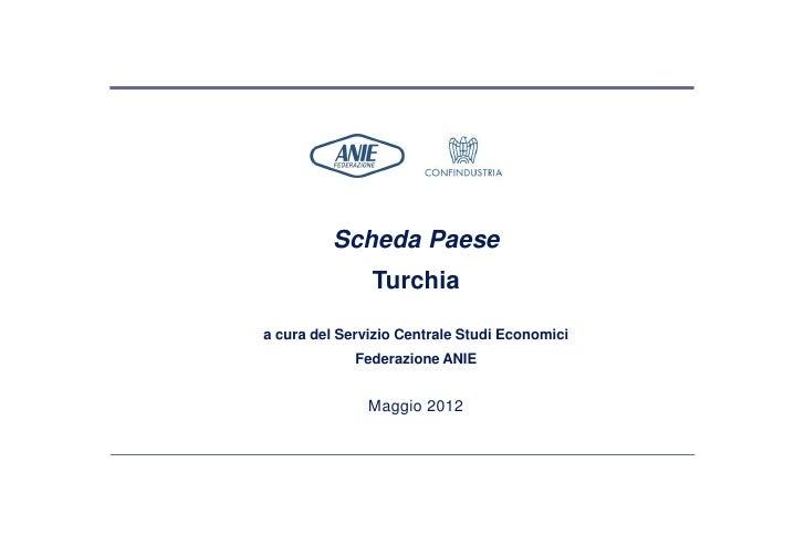 Scheda Paese               Turchiaa cura del Servizio Centrale Studi Economici             Federazione ANIE               ...