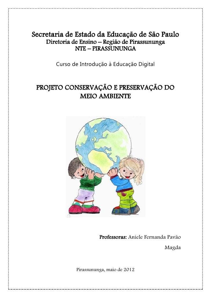 Secretaria de Estado da Educação de São Paulo    Diretoria de Ensino – Região de Pirassununga               NTE – PIRASSUN...