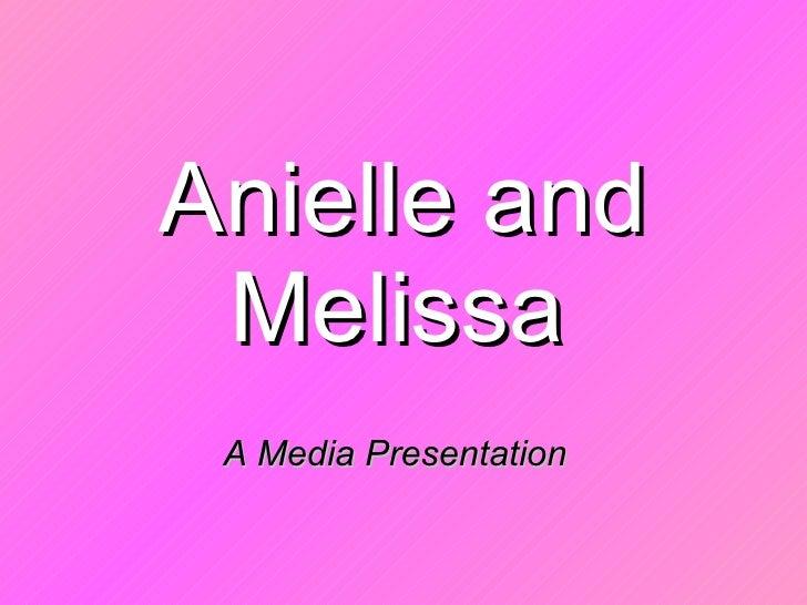 Anielle and Melissa   A Media Presentation