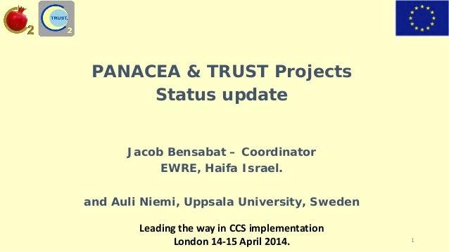 PANACEA & TRUST Projects Status update Jacob Bensabat – Coordinator EWRE, Haifa Israel. and Auli Niemi, Uppsala University...