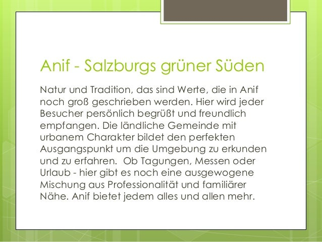Anif - Salzburgs grüner Süden Natur und Tradition, das sind Werte, die in Anif noch groß geschrieben werden. Hier wird jed...