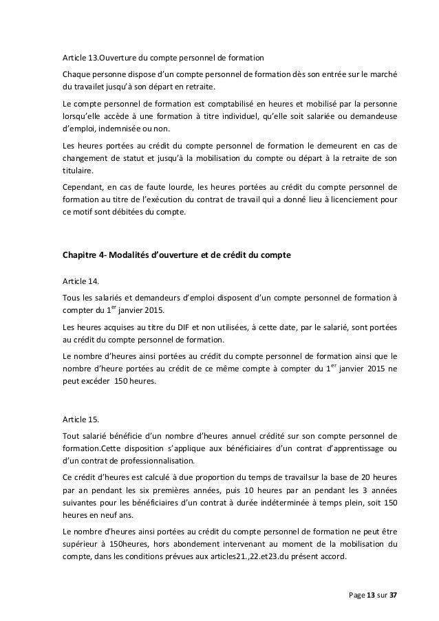 Article 13.Ouverture du compte personnel de formation Chaque personne dispose d'un compte personnel de formation dès son e...