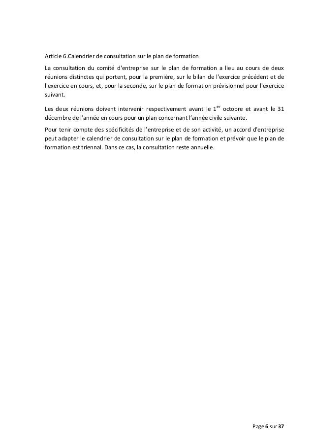 Article 6.Calendrier de consultation sur le plan de formation La consultation du comité d'entreprise sur le plan de format...