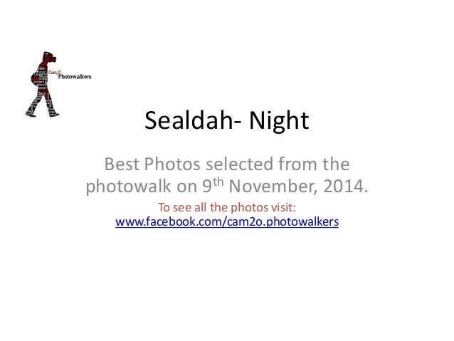 Sealdah- Night  Best Photos selected from the  photowalk on 9th November, 2014.  To see all the photos visit:  www.faceboo...