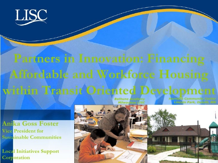 Partners in Innovation: Financing Affordable and Workforce Housing within Transit Oriented Development Harrison Community ...
