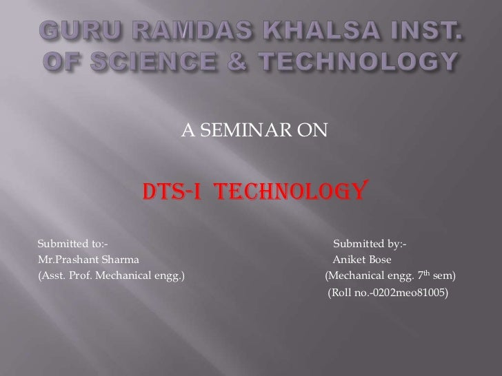 A SEMINAR ON                     DTS-I TechnologySubmitted to:-                            Submitted by:-Mr.Prashant Sharm...