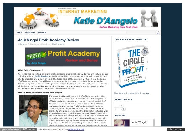 pdfcrowd.comopen in browser PRO version Are you a developer? Try out the HTML to PDF API Anik Singal Profit Academy Review...
