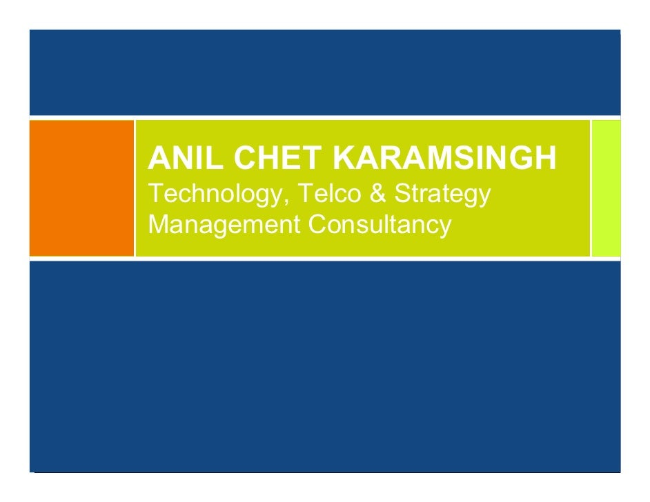 ANIL CHET KARAMSINGH Technology, Telco & Strategy Management Consultancy