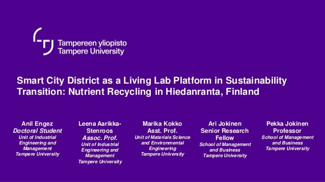 Smart City District as a Living Lab Platform in Sustainability Transition: Nutrient Recycling in Hiedanranta, Finland Anil...