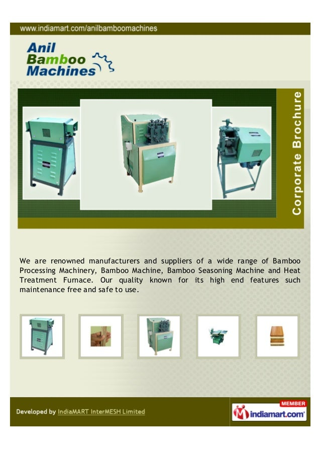 We are renowned manufacturers and suppliers of a wide range of BambooProcessing Machinery, Bamboo Machine, Bamboo Seasonin...