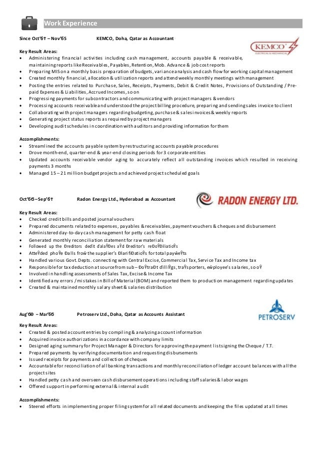 Work Experience Since Oct'ϭϮ – Nov'ϭ5 KEMCO, Doha, Qatar as Accountant Key Result Areas:  Administering financial activit...