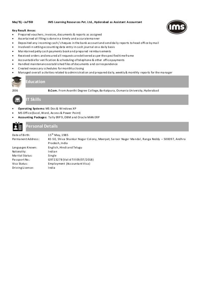 May'Ϭϳ –Jul'Ϭϴ IMS Learning Resources Pvt. Ltd., Hyderabad as Assistant Accountant Key Result Areas:  Prepared vouchers,i...