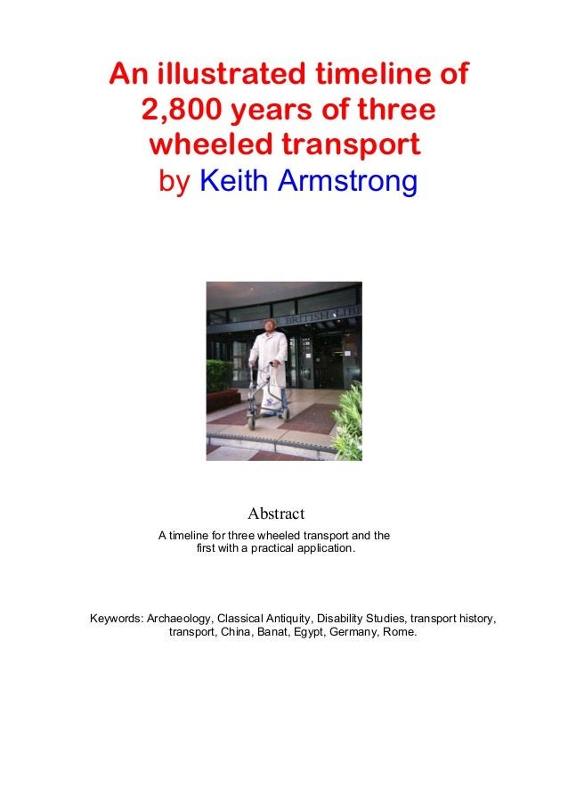 An illustrated timeline of 2,800 years of three wheeled transport by Keith Armstrong Abstract A timeline for three wheeled...