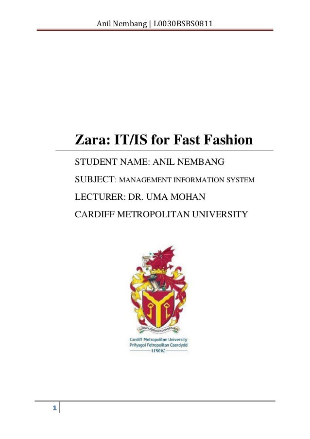 Anil Nembang | L0030BSBS0811 1 Zara: IT/IS for Fast Fashion STUDENT NAME: ANIL NEMBANG SUBJECT: MANAGEMENT INFORMATION SYS...