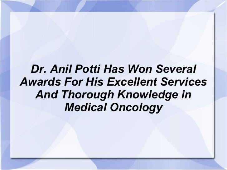 Dr. Anil Potti Has Won Several Awards For His Excellent Services And Thorough Knowledge in Medical Oncology