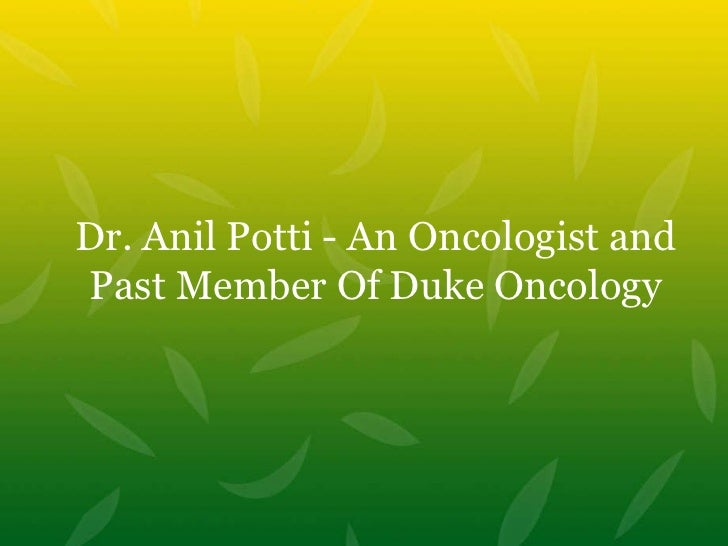 Dr. Anil Potti - An Oncologist and Past Member Of Duke Oncology