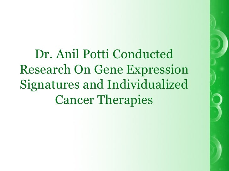 Dr. Anil Potti Conducted Research On Gene Expression Signatures and Individualized Cancer Therapies