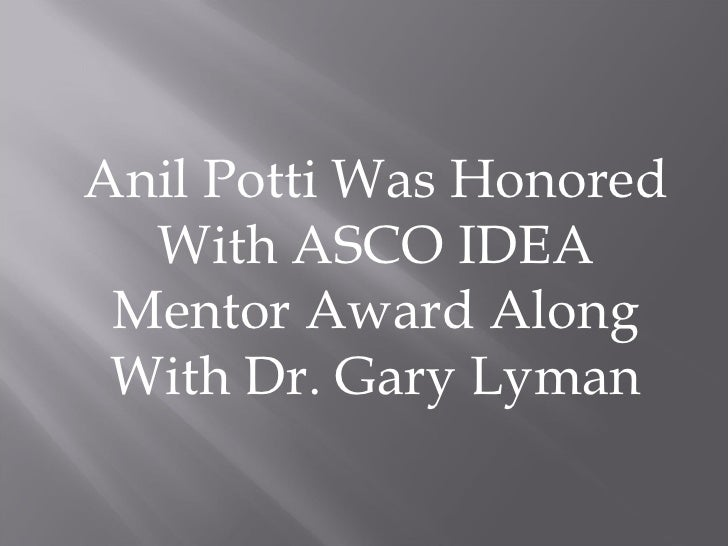Anil Potti Was Honored With ASCO IDEA Mentor Award Along With Dr. Gary Lyman