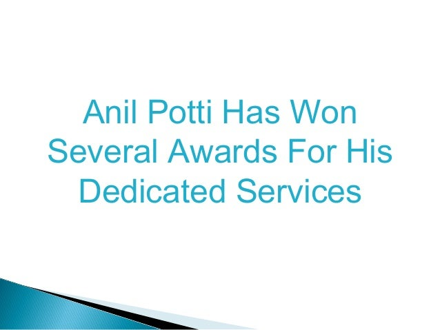 Anil Potti Has Won Several Awards For His Dedicated Services