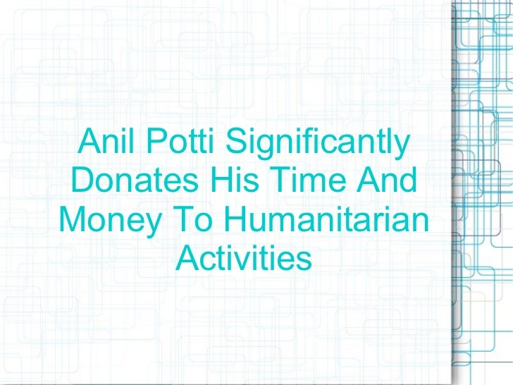 Anil Potti Significantly Donates His Time And Money To Humanitarian Activities