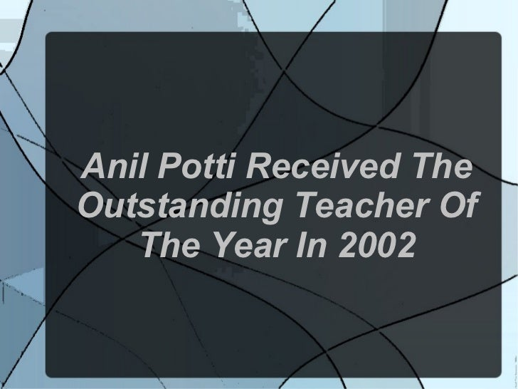Anil Potti Received TheOutstanding Teacher Of   The Year In 2002