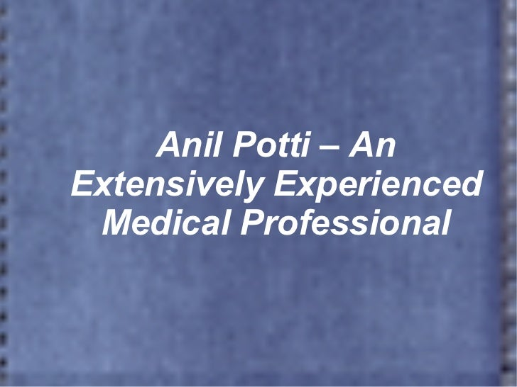 Anil Potti – AnExtensively Experienced Medical Professional