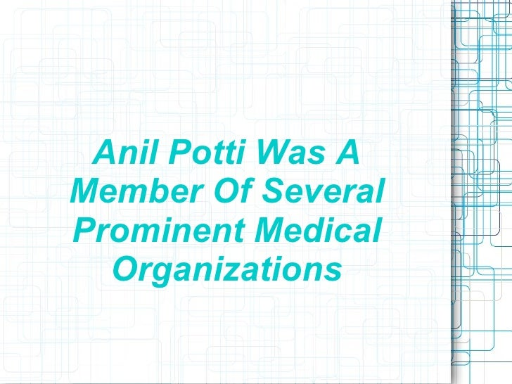 Anil Potti Was AMember Of SeveralProminent Medical  Organizations