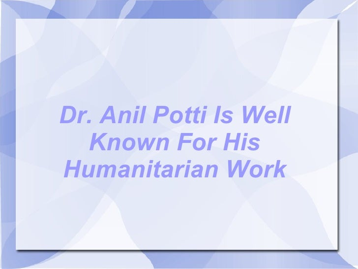 Dr. Anil Potti Is Well  Known For HisHumanitarian Work
